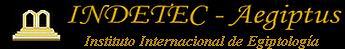 INDETEC - AEGIPTUS. Instituto Internacional de Egiptología para el estudio del Derecho, Tecnología y Ciencia en el Antiguo Egipto